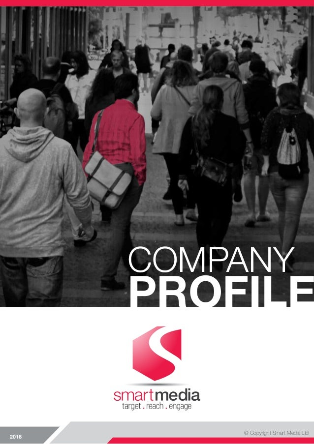 COMPANY PROFILE © Copyright Smart Media Ltd 2016