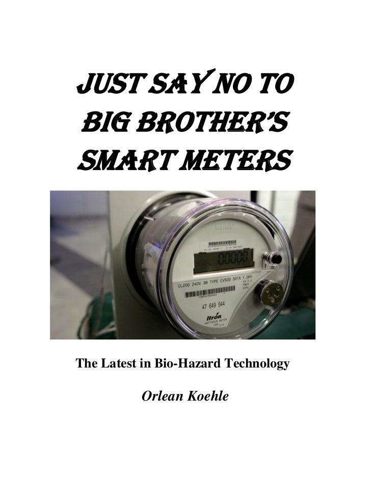 JUST SAY NO TOBIG BROTHER'SSMART METERSThe Latest in Bio-Hazard Technology          Orlean Koehle