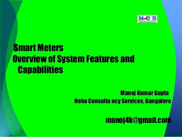 Smart MetersOverview of System Features and Capabilities                                Manoj Kumar Gupta               Ne...