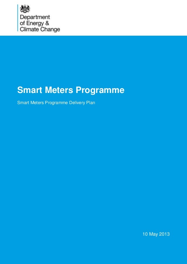 1Smart Meters ProgrammeSmart Meters Programme Delivery Plan10 May 2013