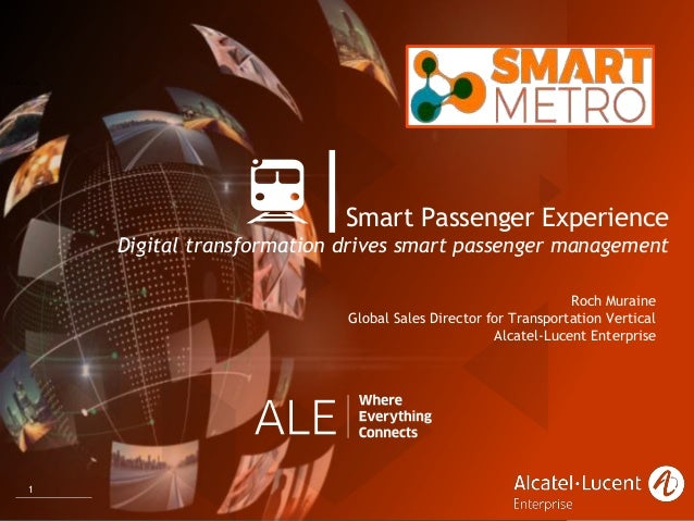 1 Smart Passenger Experience Digital transformation drives smart passenger management ยินดีต้อนรับ Roch Muraine Global Sal...