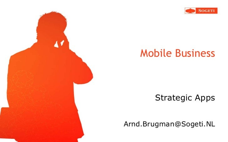 Mobile Business Strategic Apps <ul><li>[email_address] </li></ul>