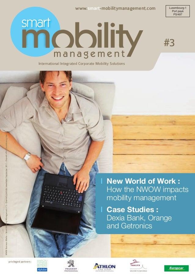 I New World of Work : How the NWOW impacts mobility management I Case Studies : Dexia Bank, Orange and Getronics Internati...