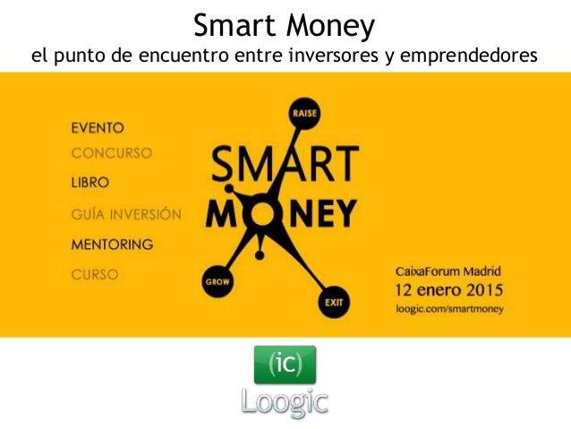 Smart Money el punto de encuentro entre inversores y emprendedores