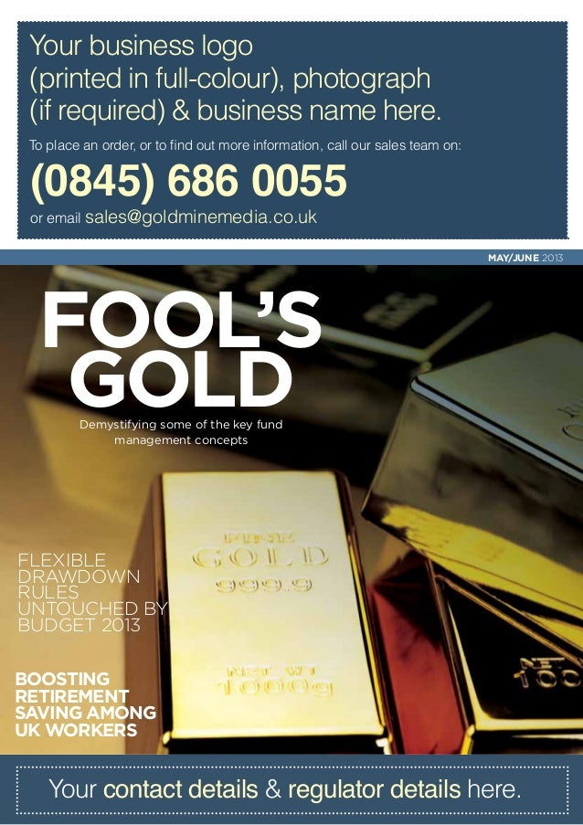 Boosting retirement saving among UK workers Fool's gold Flexible drawdown rules untouched by Budget 2013 Demystifying some...