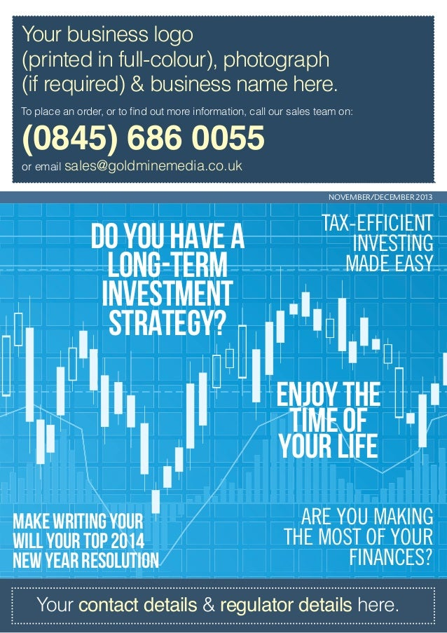 NOVEMBER/DECEMBER 2013 Enjoythe timeof yourlife Doyouhavea long-term investment strategy? Tax-efficient investing made eas...