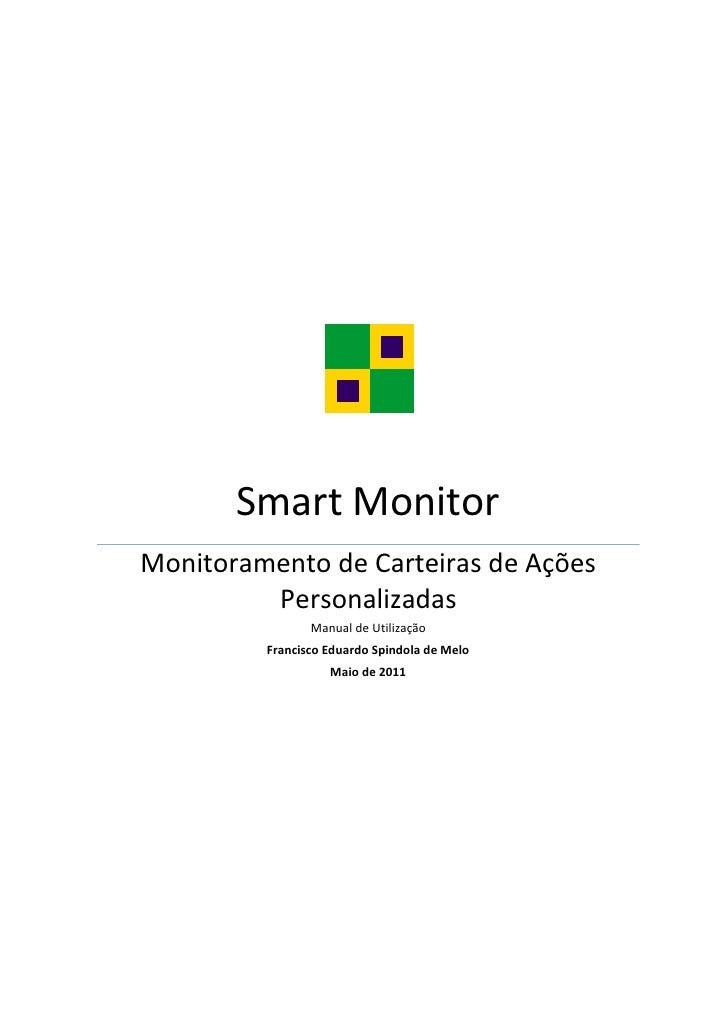 Smart MonitorMonitoramento de Carteiras de Ações         Personalizadas                Manual de Utilização         Franci...