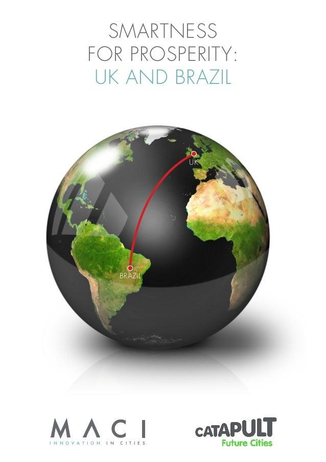 BRAZIL UK SMARTNESS FOR PROSPERITY: UK AND BRAZIL I N N O V A T I O N I N C I T I E S