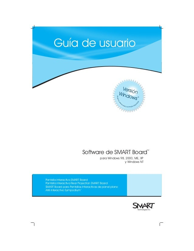 Guía de usuario  v  so  to  l re  er  ®  sh  e Véase  Versió Wind n ows  in ac pa ra la versión M  Software de SMART Board...