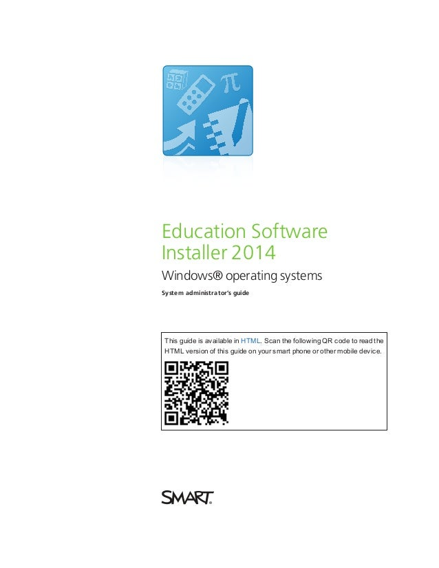 Education Software Installer 2014 Windows® operating systems System administrator's guide This guide is available in HTML....