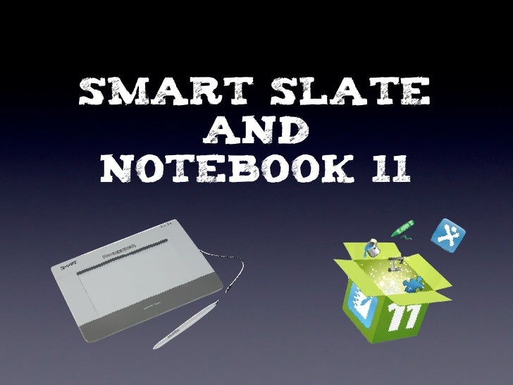 Smart Slate    and Notebook 11