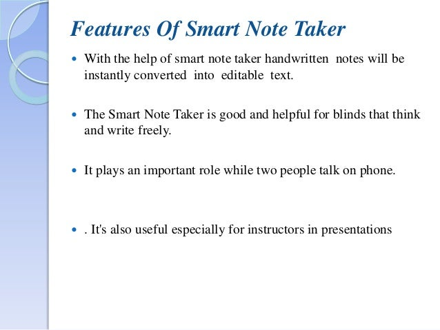 smart note taker Get more information about smart note taker wikipedia by visiting this link the smart notetaker is such a helpful product that satisfies the needs of the people in.