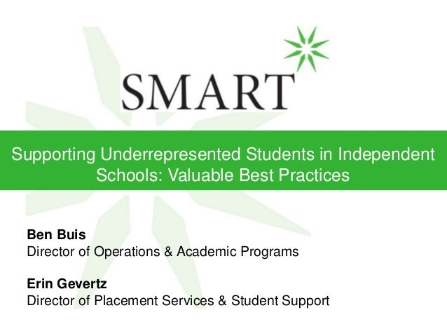 Supporting Underrepresented Students in Independent          Schools: Valuable Best Practices Ben Buis Director of Operati...