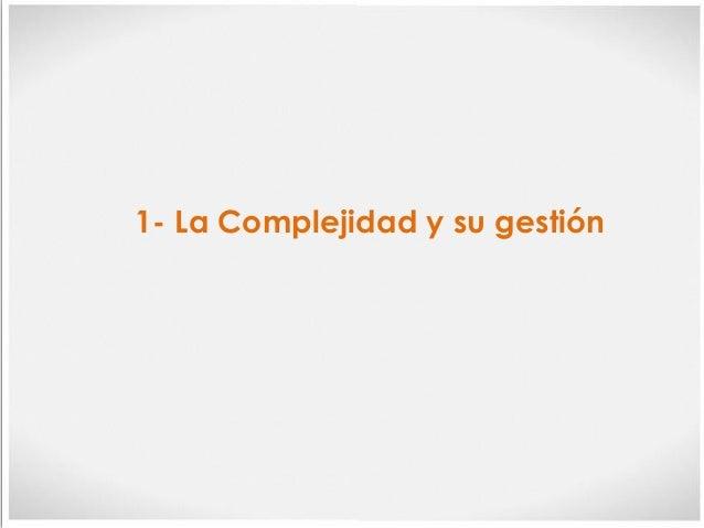 1- La Complejidad y su gestión