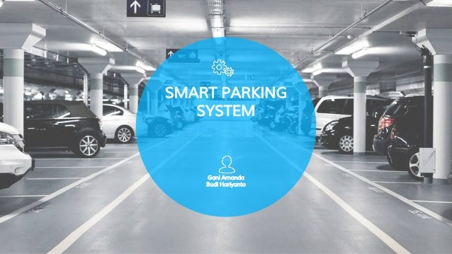 SMART PARKING SYSTEM Gani Amanda Budi Hariyanto