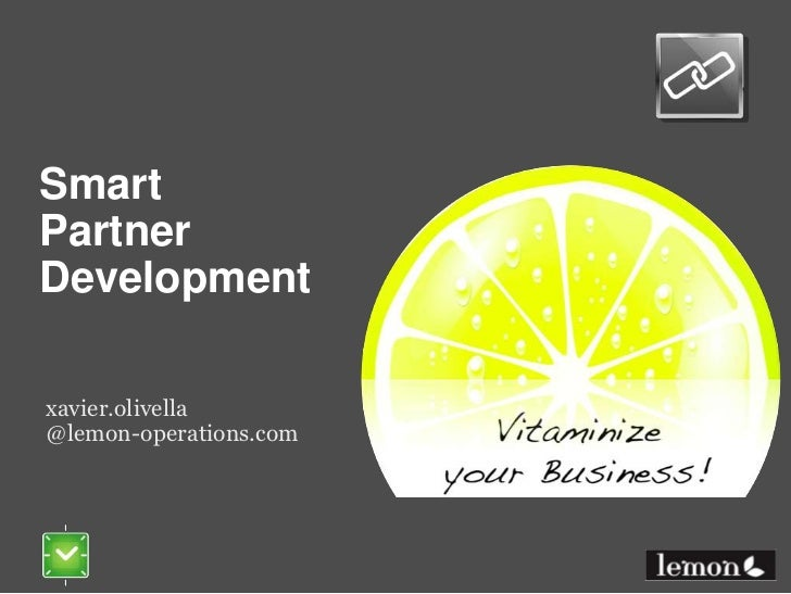 SmartPartnerDevelopment<br />xavier.olivella@lemon-operations.com<br />