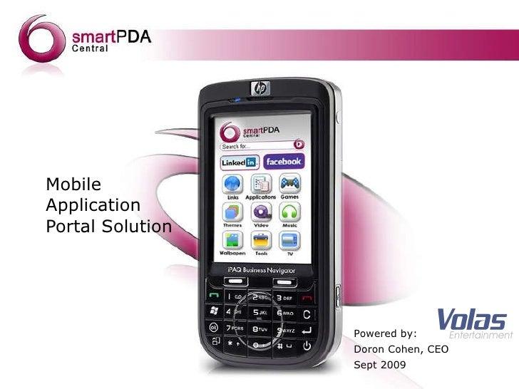 <ul><li>Mobile Application Portal Solution </li></ul>Powered by:  Doron Cohen, CEO Sept 2009