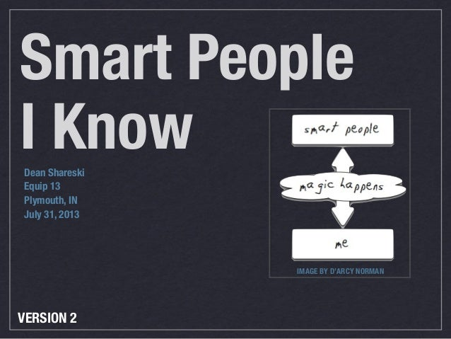 Smart People I KnowDean Shareski Equip 13 Plymouth, IN July 31, 2013 IMAGE BY D'ARCY NORMAN VERSION 2