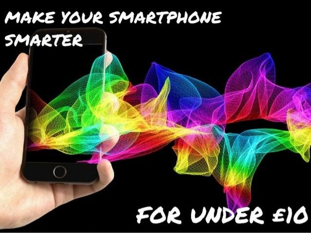 Make your smartphone smarter for under £10