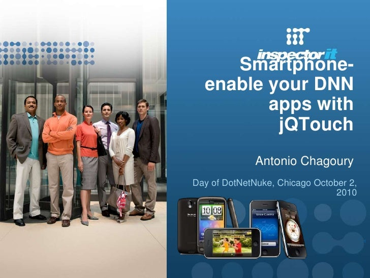 Smartphone-enable your DNN apps with jQTouchAntonio Chagoury<br />Day of DotNetNuke, Chicago October 2, 2010<br />1<br />