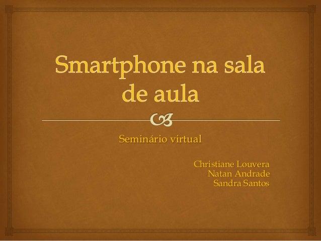 Seminário virtual Christiane Louvera Natan Andrade Sandra Santos