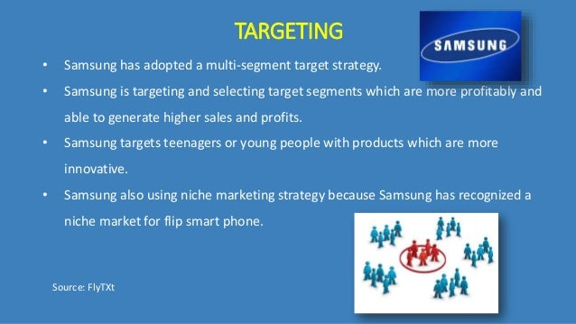 marketing strategies of samsung smartphones Marketing strategy of samsung mobile phone the percentage of indian mobile users who now have smartphones it is the marketing strategies determined would.