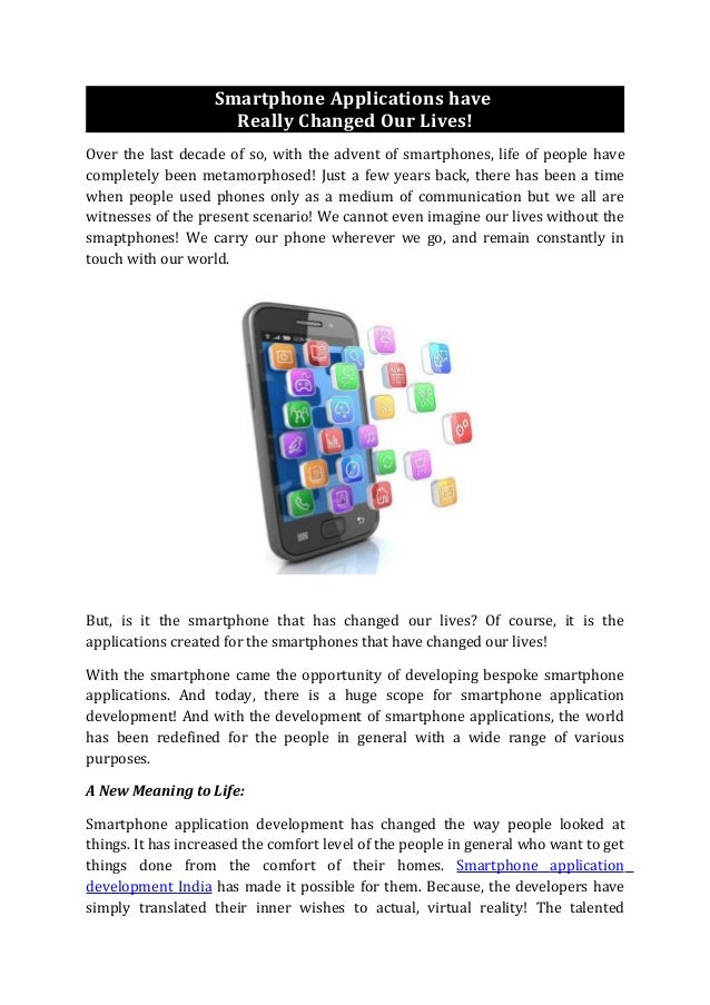 Smartphone Applications have                     Really Changed Our Lives!Over the last decade of so, with the advent of s...
