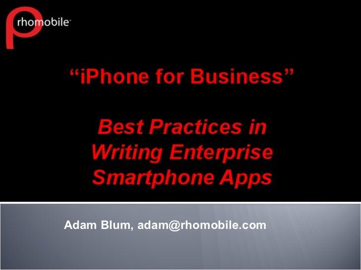 Adam Blum, adam@rhomobile.com
