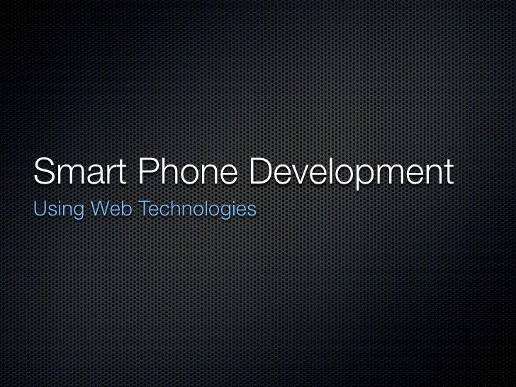 Smart Phone Development Using Web Technologies
