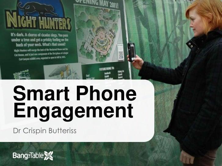 Smart PhoneEngagementDr Crispin Butteriss
