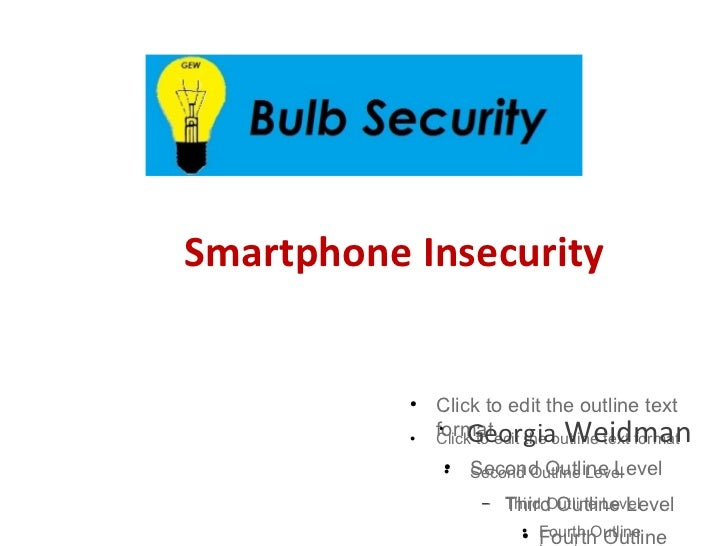Smartphone Insecurity                          Click to edit the outline text                           •               ...