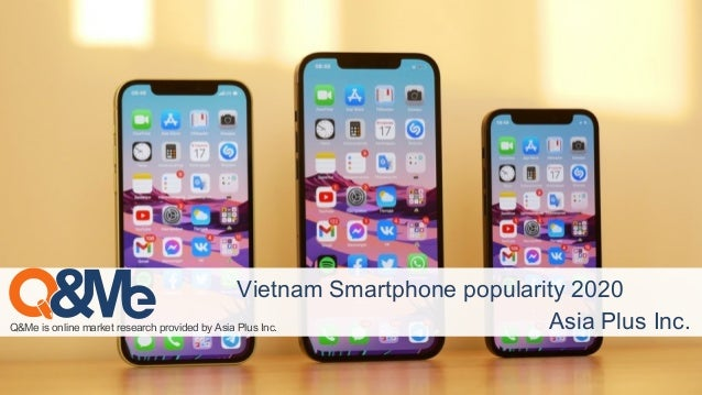 Q&Me is online market research provided by Asia Plus Inc. Vietnam Smartphone popularity 2020 Asia Plus Inc.