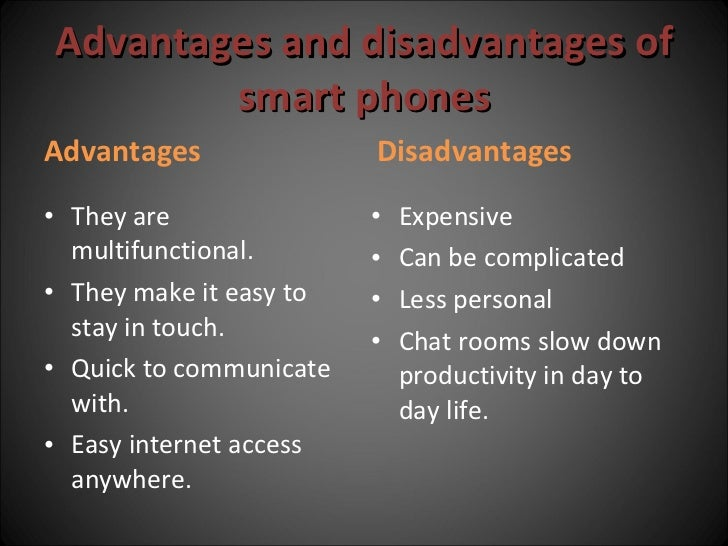 Advantages and Disadvantages of Mobile Phones The Smartphone Generation