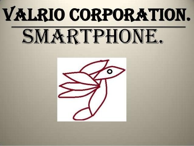 ValRio Corporation.  Smartphone.