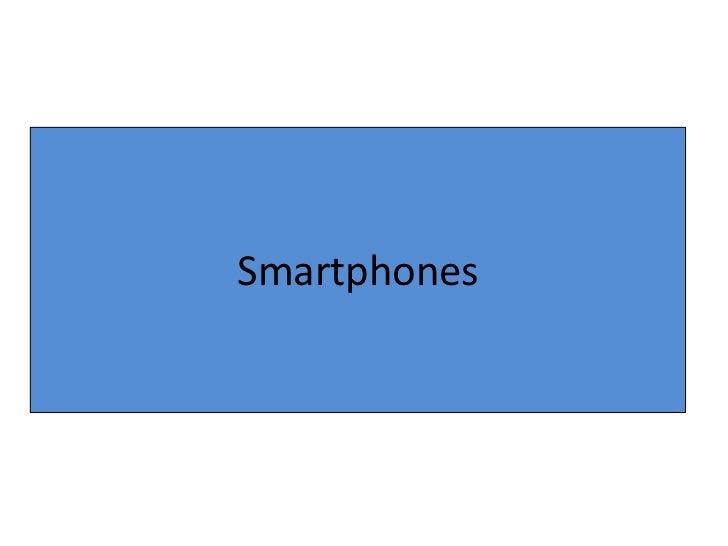 Smartphones<br />
