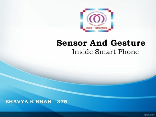 Sensor And Gesture Inside Smart Phone BHAVYA K SHAH - 375