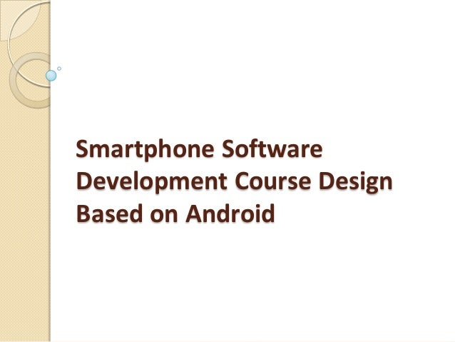 Smartphone Software Development Course Design Based on Android