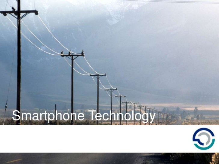 Smartphone Technology<br />