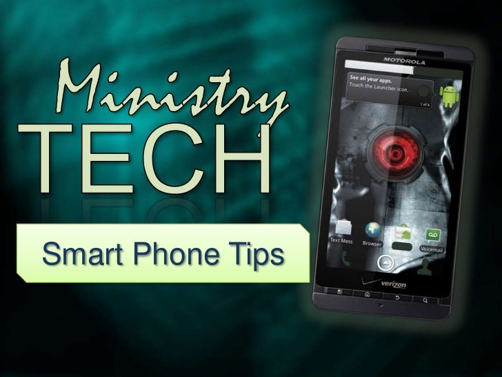 Ministry<br />TECH<br />Smart Phone Tips<br />