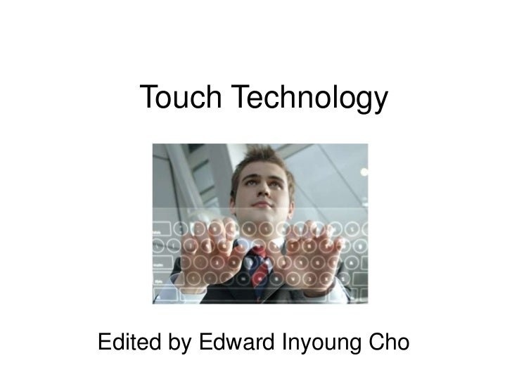 Touch TechnologyEdited by Edward Inyoung Cho