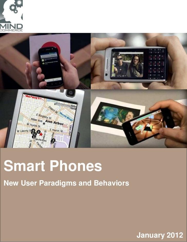 Smart PhonesNew User Paradigms and Behaviors                                   January 2012