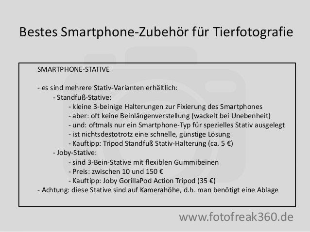Bestes Smartphone-Zubehör für Tierfotografie www.fotofreak360.de SMARTPHONE-STATIVE - es sind mehrere Stativ-Varianten erh...
