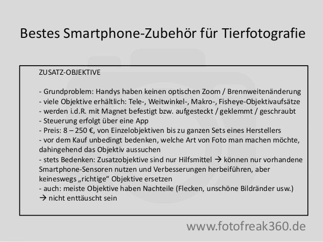 Bestes Smartphone-Zubehör für Tierfotografie www.fotofreak360.de ZUSATZ-OBJEKTIVE - Grundproblem: Handys haben keinen opti...
