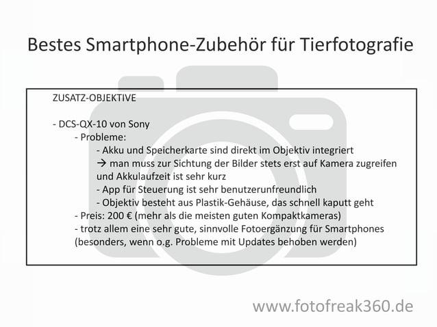 Bestes Smartphone-Zubehör für Tierfotografie www.fotofreak360.de ZUSATZ-OBJEKTIVE - DCS-QX-10 von Sony - Probleme: - Akku ...