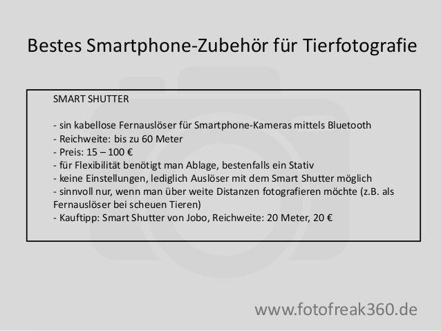 Bestes Smartphone-Zubehör für Tierfotografie www.fotofreak360.de SMART SHUTTER - sin kabellose Fernauslöser für Smartphone...