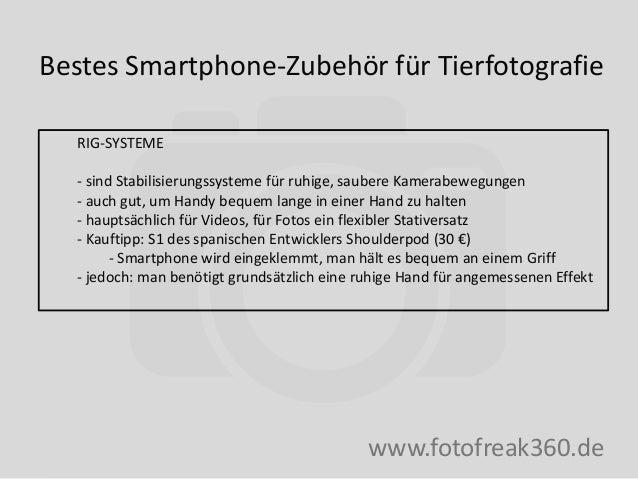 Bestes Smartphone-Zubehör für Tierfotografie www.fotofreak360.de RIG-SYSTEME - sind Stabilisierungssysteme für ruhige, sau...