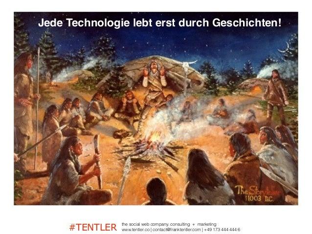 #TENTLER the social web company. consulting + marketing www.tentler.co   contact@franktentler.com   +49 173 444 444 6 Sens...