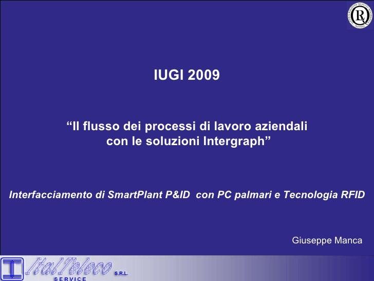 """IUGI 2009 """" Il flusso dei processi di lavoro aziendali con le soluzioni Intergraph"""" Interfacciamento di SmartPlant P&ID  c..."""
