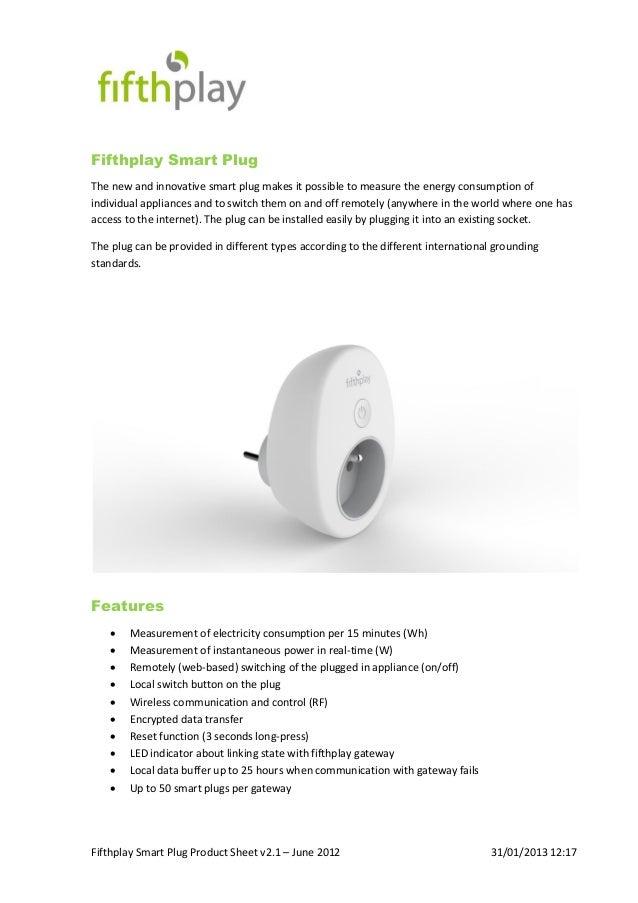 Fifthplay Smart Plug Product Sheet v2.1 – June 2012 31/01/2013 12:17 Fifthplay Smart Plug The new and innovative smart plu...