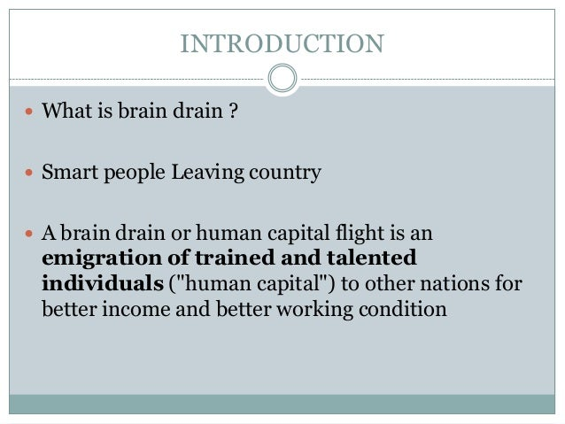 brain drain causes and effects The effects of brain drain on haiti  to curtail the negative effects of brain drain in haiti  and further research will investigate causes of brain drain and.